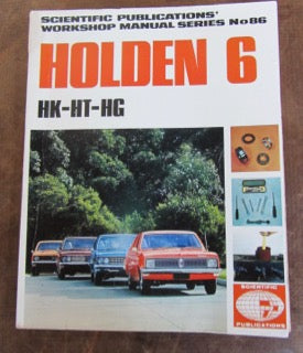 Scientific Publications' Workshop manual series No 86. Holden 6 Cylinder  HK-HT-HG