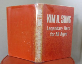 Kim Il Sung  Legendary Hero for All Ages