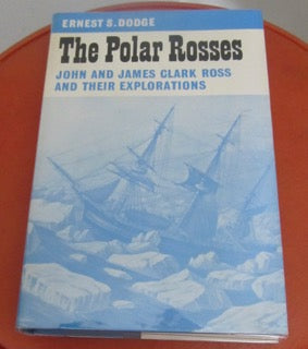 The Polar Rosses John and James Clark Ross and Their Explorations