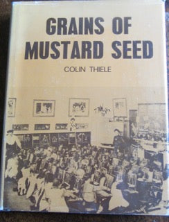 Grains of Mustard Seed  A narrative outline of State Education in South Australia: 1875-1975