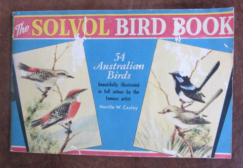 The Solvol Bird Book  54 Australian Birds beautifully illustrated by the famous artist Neville W. Cayley