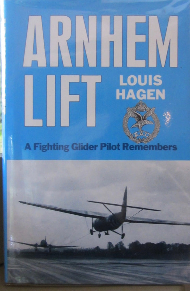 Arnhem Lift  A Fighting Glider Pilot Remembers