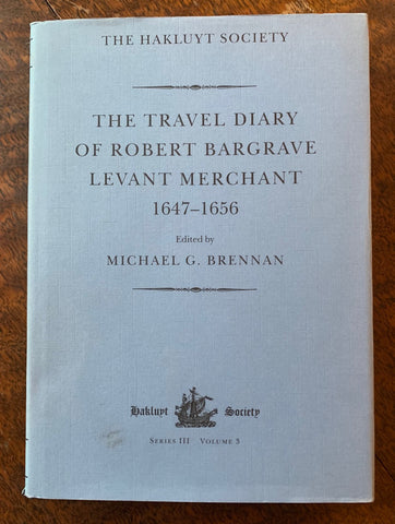 The Travel Diary of Robert Bargrave Levant Merchant 1647 - 1656  Edited by Michael Brennan   Binding Near Fine /  Dust Jacket Very Good