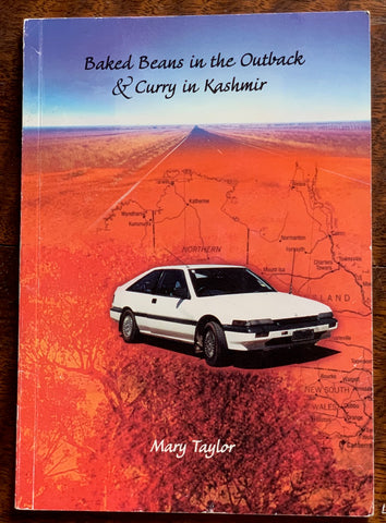 Baked Beans in the Outback & Curry in Kashmir by Mary Taylor   2004, 3rd Edition   Very Good