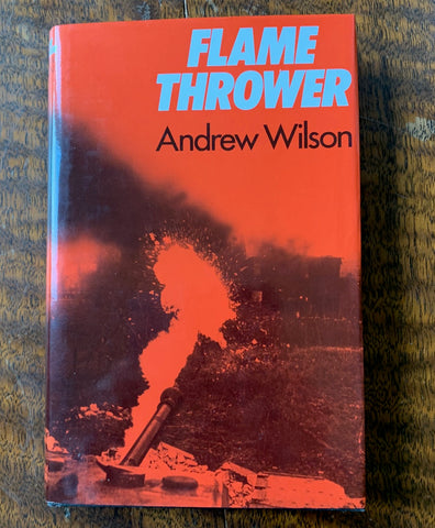 Flame Thrower by Andrew Wilson  Revised and Updated edition of memoir first published in 1956   Near Fine/ Near Fine