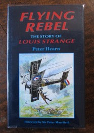 Flying Rebel  The Story of Louis Strange    First Edition     Near Fine / Near Fine    1994