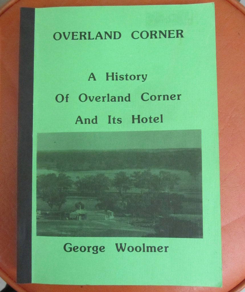 Overland Corner  A History of Overland Corner And its Hotel