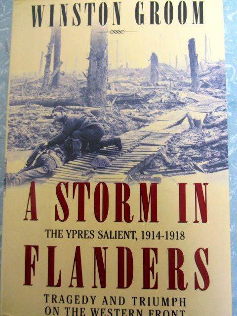 A Storm in Flanders The Ypres Salient, 1914-1918