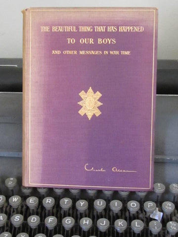 The Beautiful Thing That Has Happened to Our Boys and Other Messages in Wartime