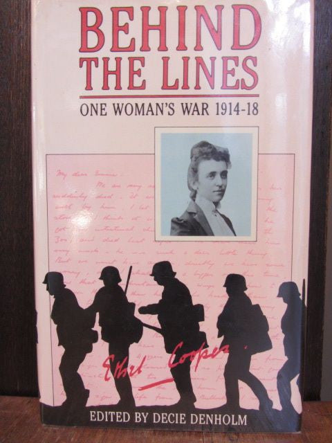 Behind the Lines  One Woman's War 1914-18: The Letters of Caroline Ethel Cooper