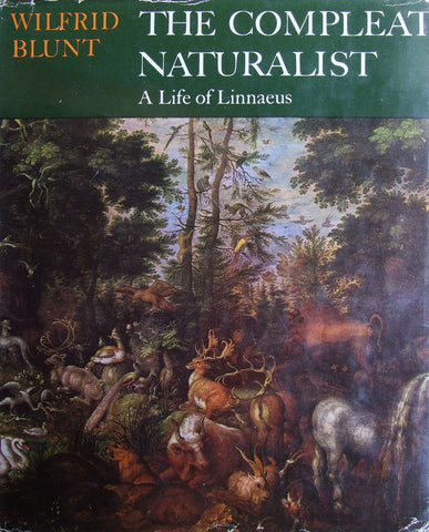 The Compleat Naturalist  A Life of Linnaeus