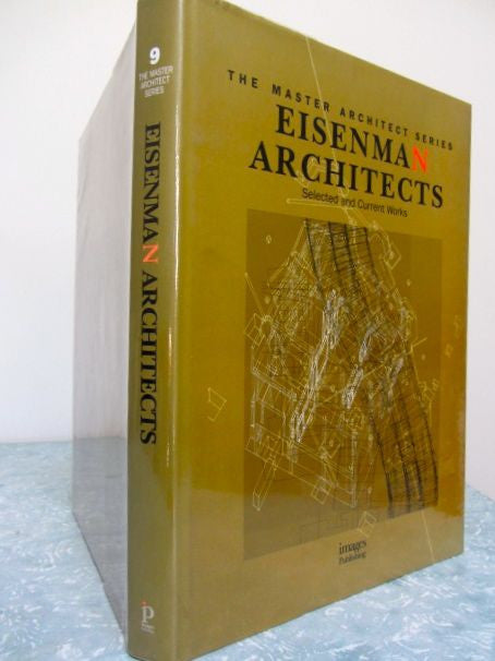 Eisenman Architects  Selected and Current Works  The Master Architect Series
