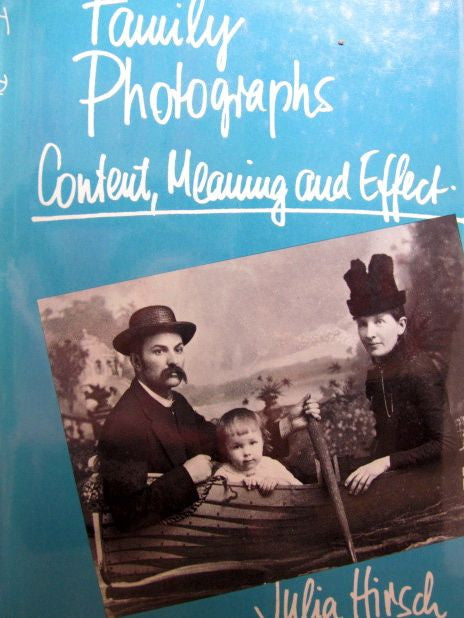 Family Photographs Content, Meaning and Effect