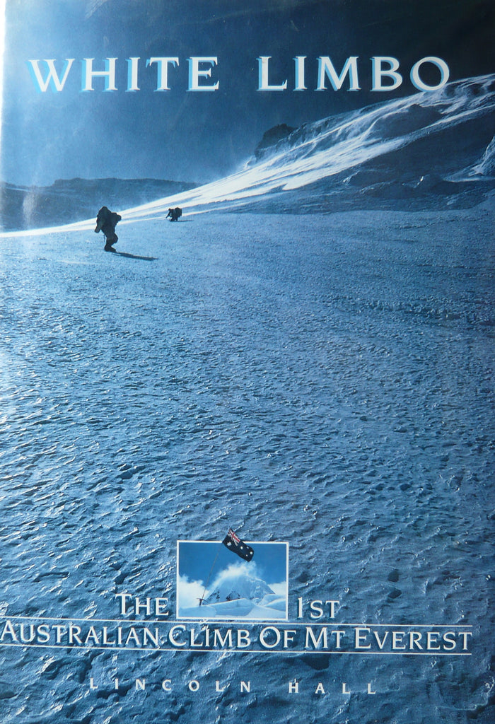 White Limbo The 1st Australian Climb of Mt. Everest    Lincoln Hall   1985, First Edition  Near Fine / Near Fine