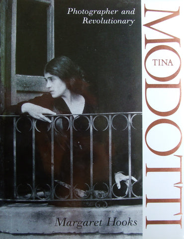Tina Modotti  Photographer and Revolutionary   1993, First Edition   Fine in Fine Dust Jacket