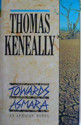 Towards Asmara   Thomas Keneally   1989, First Edition
