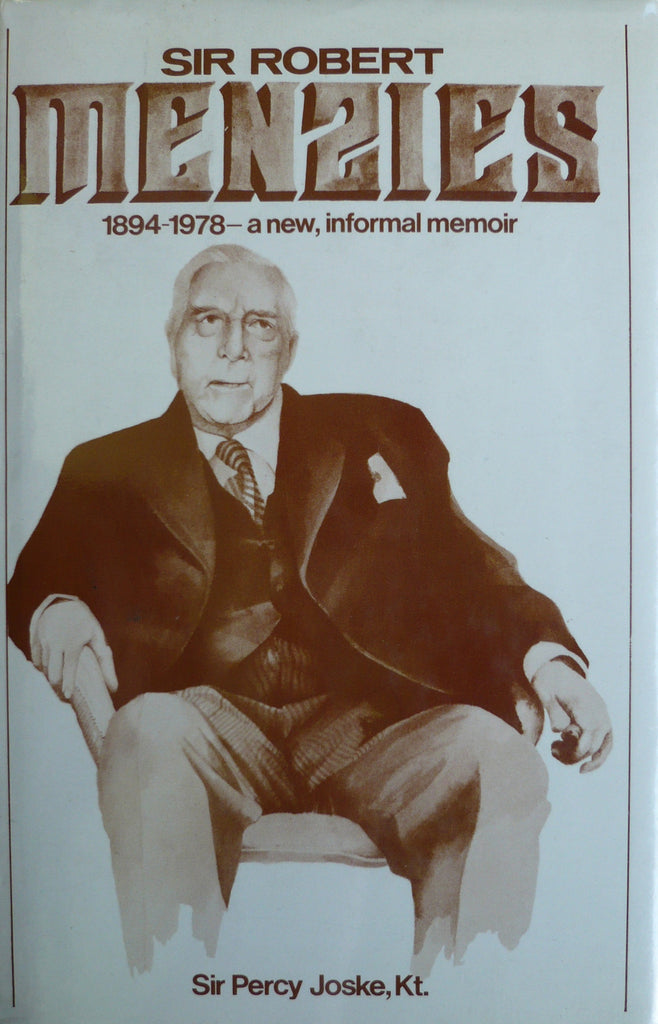 Sir Robert Menzies 1894-1978 - a new, informal memoir