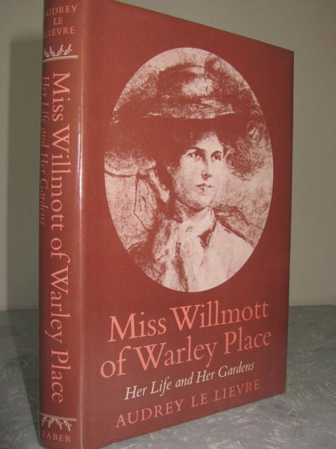 Miss Willmott of Warley Place  Her Life and her Gardens