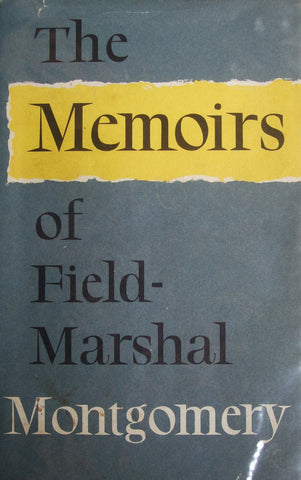 The Memoirs of Field Marshal The Viscount Montgomery of Alamein, K.G.   1958, First Edition
