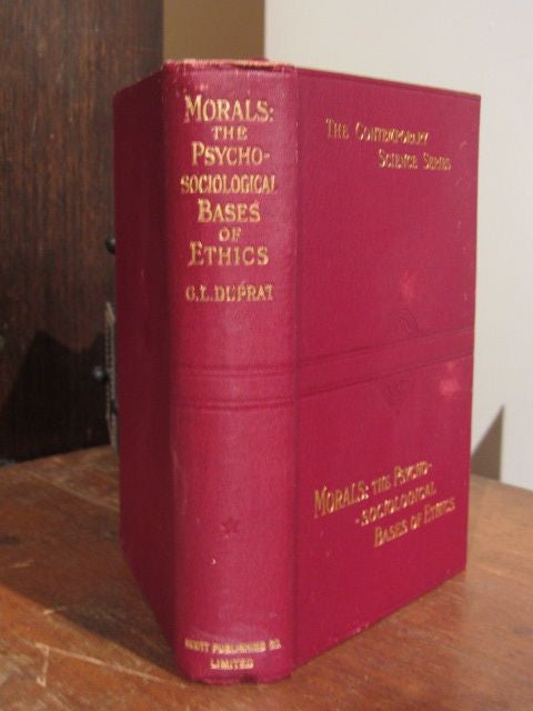 Morals: A Treatise on the Psycho-Sociological Bases of Ethics
