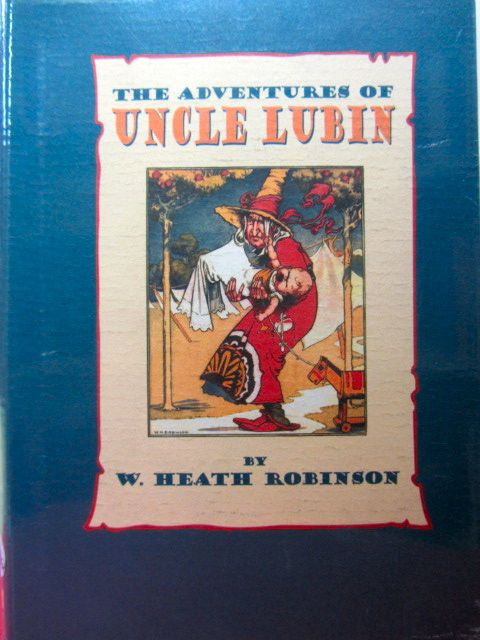 The Adventures of Uncle Lubin     W. Heath Robinson Near Fine / Near Fine