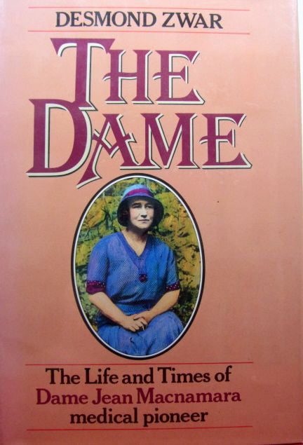 The Dame  The Life and Times of Dame Jean Macnamara, medical pioneer