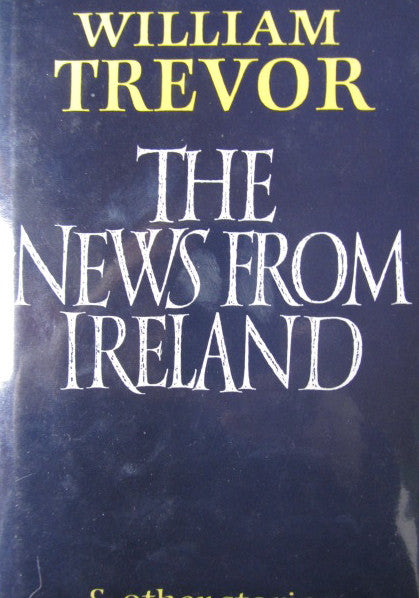 The News From Ireland and other Stories   1986, First Edition
