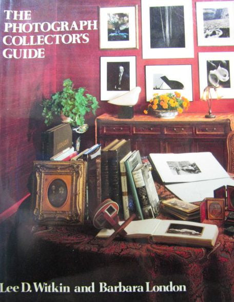 The Photograph Collector's Guide   1979, First Edition