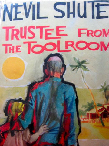 Trustee from the Toolroom   Nevil Shute   1960, First Edition   Book Condition Very Good / Jacket Condition Good