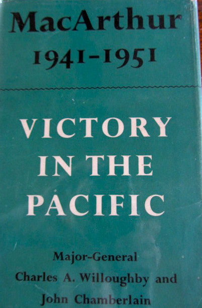 MacArthur 1941 - 1951  Victory in the Pacific
