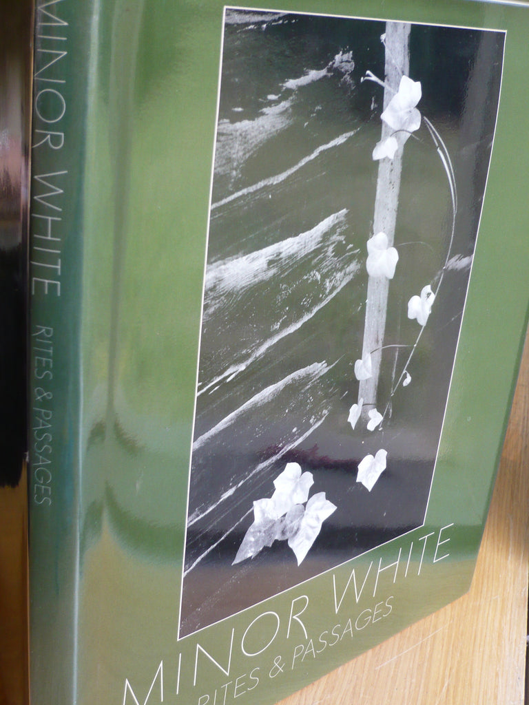 Minor White   Rites and Passages  His Photographs Accompanied by Excerpts from his Diaries & Letters