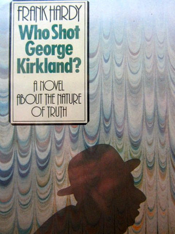 Who Shot George Kirkland?   1981, First Edition    Near Fine / Near Fine