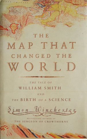 The Map that Changed the World  The Tale of William Smith and The Birth of a Science  Signed by the Author   First Edition     Fine / Fine
