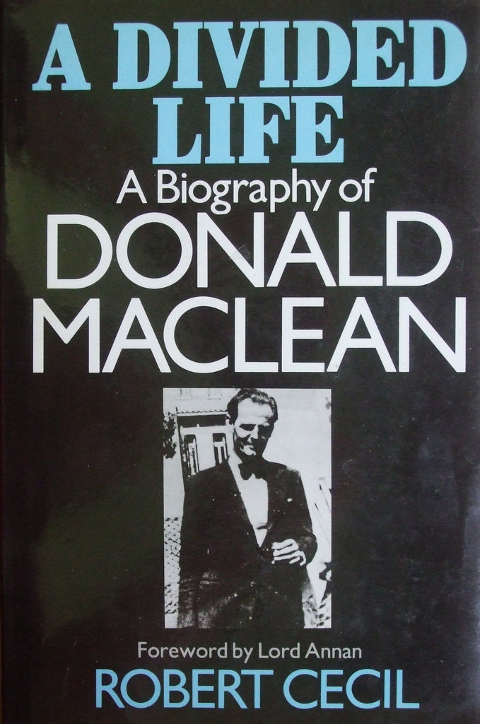 A Divided Life A Biography of Donald Maclean