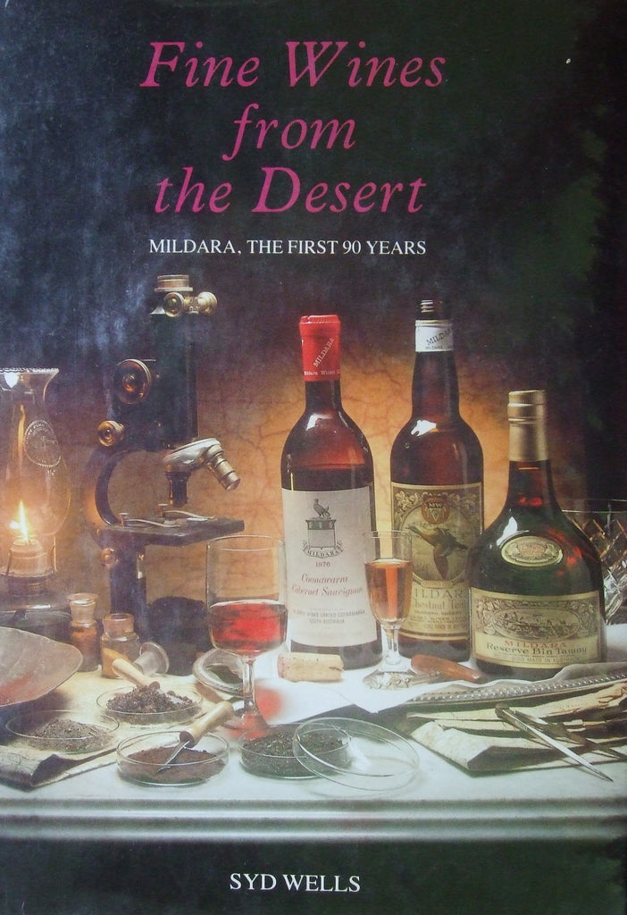 Fine Wines from the Desert: Mildara the First 90 Years