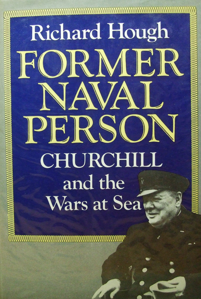 Former Naval Person:  Churchill & the Wars at Sea