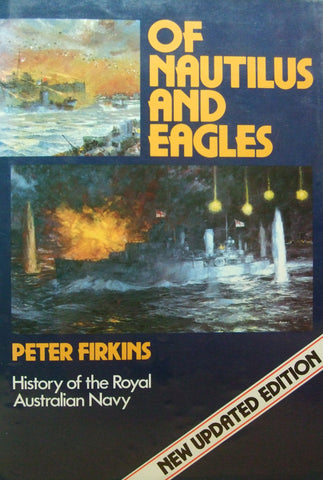 Of Nautilus and Eagles     The History of the Royal Australian Navy   Peter Firkins    Near Fine / Near Fine