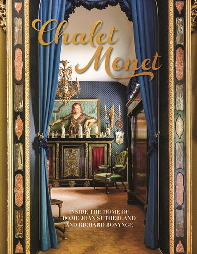 Chalet Monet - Inside the Home of Dame Joan Sutherland and Richard Bonynge
