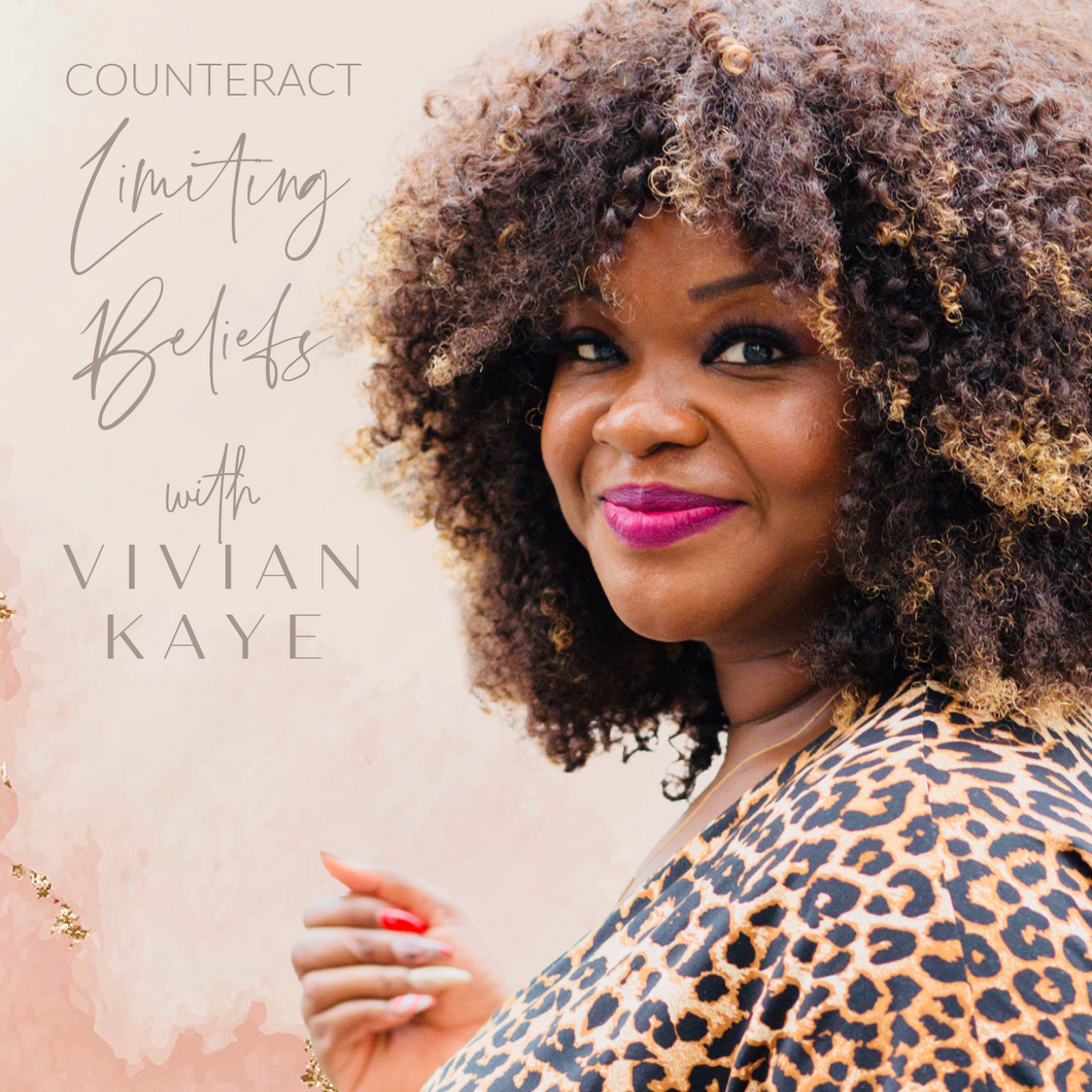 Event: Counteract Limiting Beliefs with Vivian Kaye (Mar. 25th)