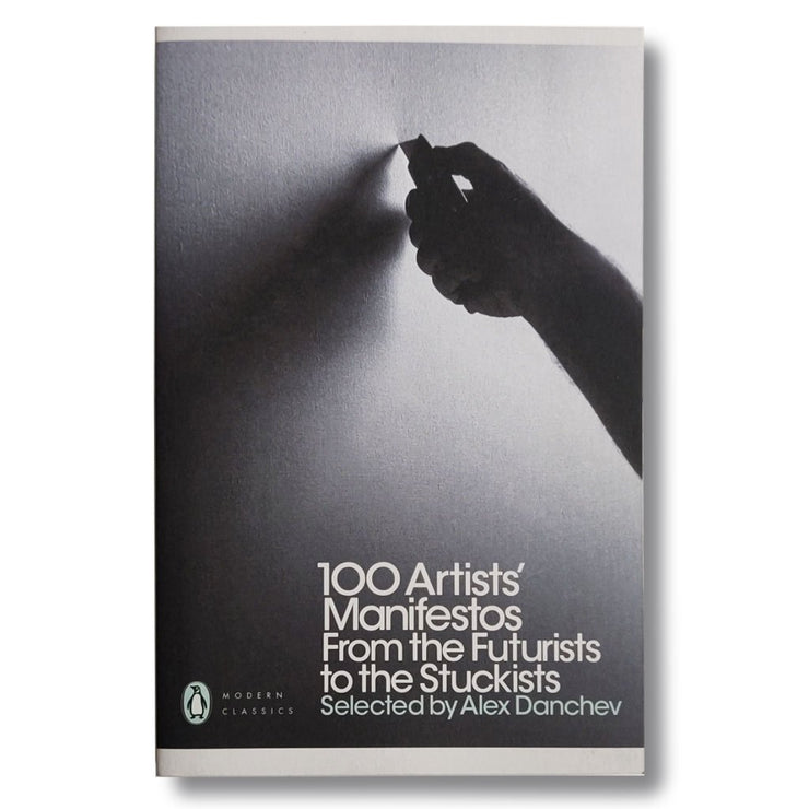 100 Artists' Manifestos : From the Futurists to the Stuckists Book