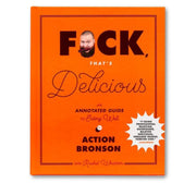 F*ck, That's Delicious : An Annotated Guide to Eating Well Book