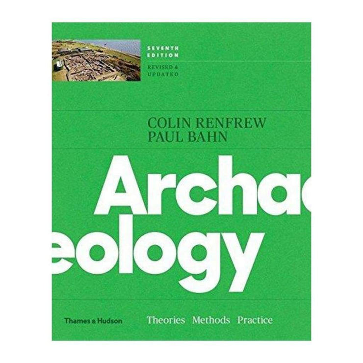 ARCHAEOLOGY: THEORIES METHODS AND PRACTICE BOOK