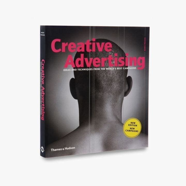 CREATIVE ADVERTISING: IDEAS AND TECHNIQUES FROM THE WORLDS BEST CAMPAIGNS