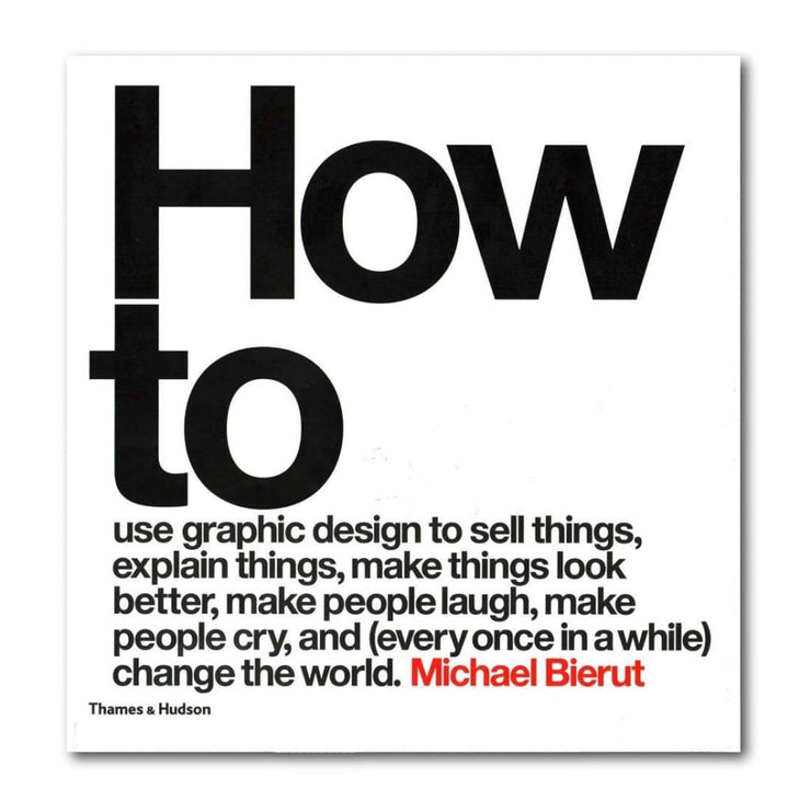HOW TO USE GRAPHIC DESIGN TO SELL THINGS EXPLAIN things make things look better make people laugh make people cry and (every once in a