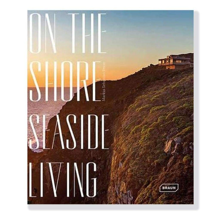 ON THE SHORE : SEASIDE LIVING