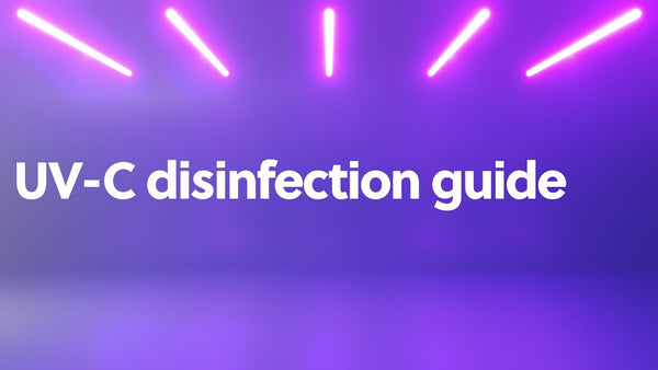 How to Safely Use UV-C For Germicidal Disinfection