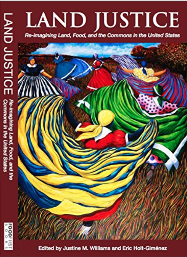 Land Justice: Re-imagining Land, Food, and the Commons by Justine M. Williams