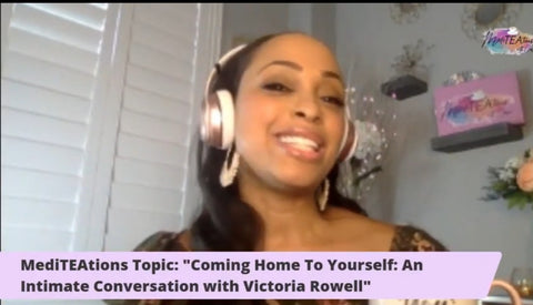 MediTEA- TV  INTO: Coming Home To Yourself- An Intimate Conversation with Victoria Roswell