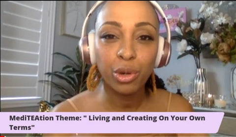 MediTEA-TV Intro: Living and Creating On Your Own Terms