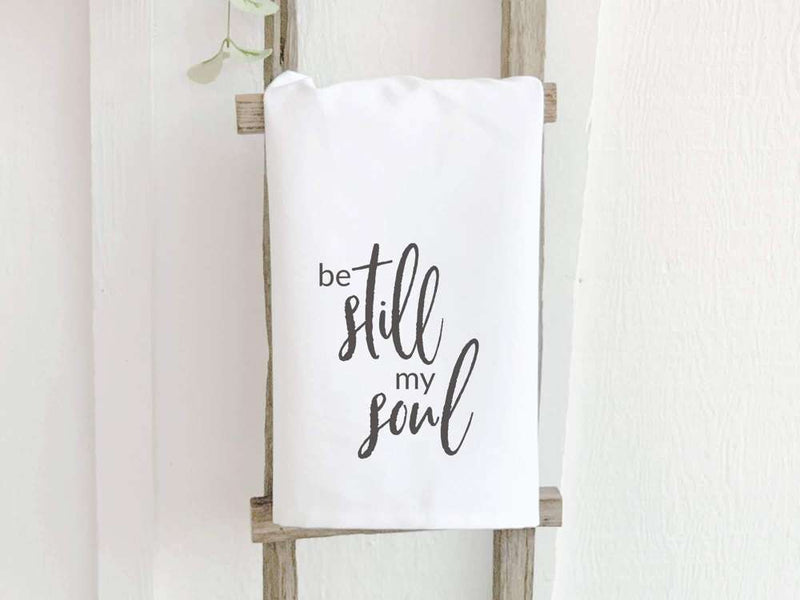 Be Still My Soul Quote - Cotton Tea Towel